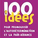 100 Idees pour promouvoir l'autodetermination